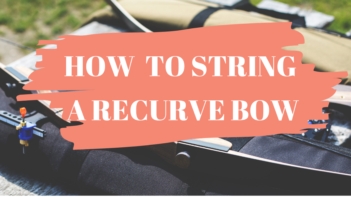 "2 PROPER WAY ""HOW TO STRING A RECURVE BOW"""