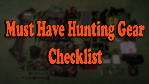 Must Have Hunting Gear- Chart for a pro-hunter