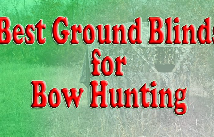 Best Ground Blinds For Bow Hunting-2019: Buying Guide